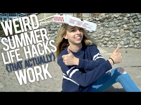 WEIRD SUMMER LIFE HACKS THAT ACTUALLY WORK