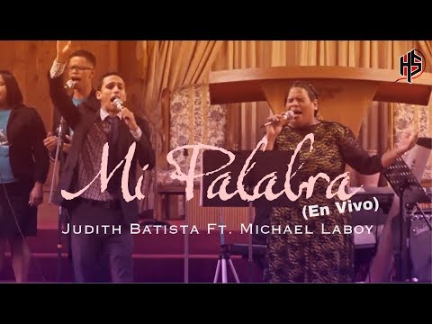 Mi Palabra (En Vivo) || Judith Batista Ft. Michael Laboy [OFFICIAL]