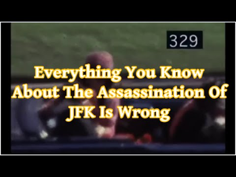 Everything You Know About The Assassination Of JFK Is Wrong