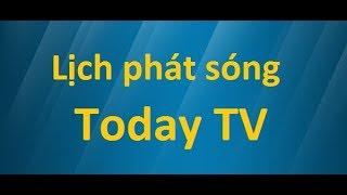 Lịch phát sóngToday TV hôm nay