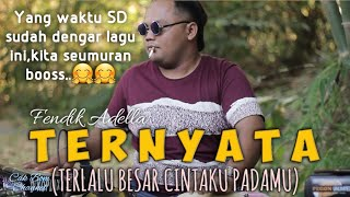 Download Rudiath RB - TERNYATA (Terlalu besar cintaku padamu) - Cover Fendik Adella..Looos noo Ndaaan..!!!