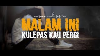 Download lagu MALAM INI KULEPAS KAU PERGI Puisi Cinta Norman Adi Satria MP3