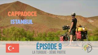 #9 - TURQUIE À VÉLO - La Cappadoce et Istanbul à vélo avant le départ...