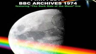 PINK FLOYD -  BBC -  ARCHIVES - 1974 - Featuring  - The Dark Side Of The Moon  LIVE - 06