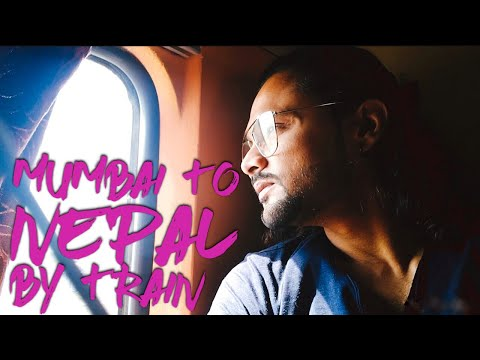 MUMBAI TO NEPAL BY TRAIN | KATHMANDU | A JOURNEY OF 48 HRS | VLOG#9 | WTF DIL