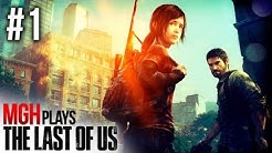 Mgh Plays: The Last of Us - Full Playthrough - Part #1