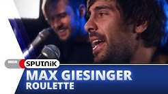 Max Giesinger - Roulette (Akustik) - SPUTNIK Videosession