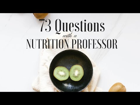 73 Questions with a Nutrition Professor