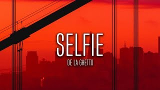 De La Ghetto - Selfie (Letra)