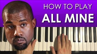 HOW TO PLAY - Kanye West - All Mine (Piano Tutorial Lesson)