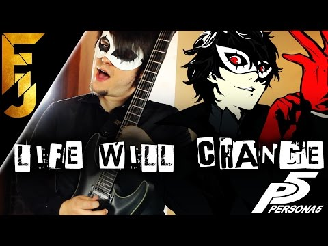 """Persona 5 - """"Life Will Change"""" Guitar Cover 
