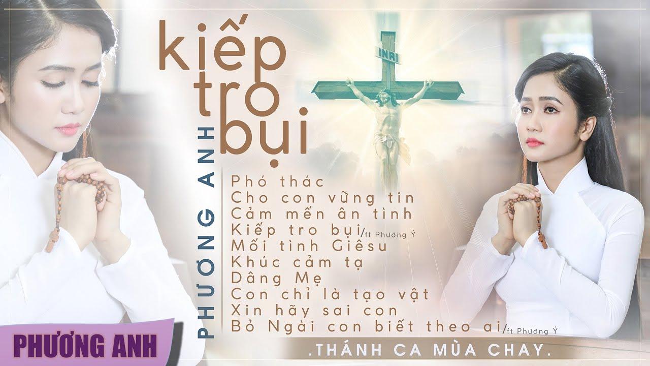 Album Thánh Ca Mùa Chay 2019 – Kiếp Tro Bụi | Phương Anh