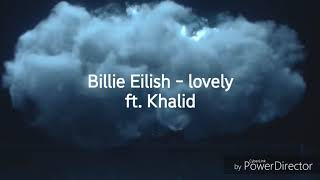 Billie Eilish - Lovely (ft. Khalid) 中英歌詞