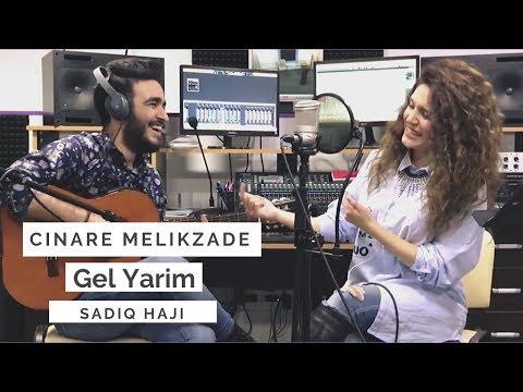 Gel Yarim - Cinara Melikzade / Sadiq Haji 2018 (Söz/Mus: Üzeyir Mehtizade)