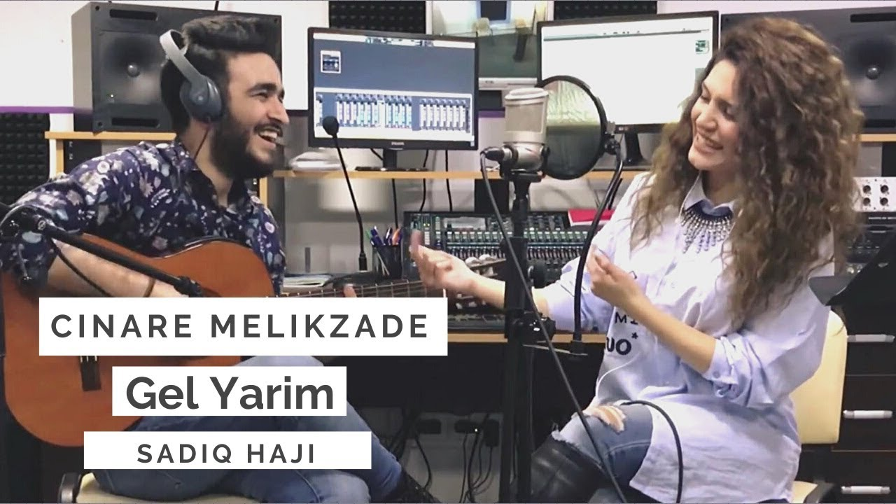 gel-yarim-cinara-melikzade-sadiq-haji-2018-sadiq-haji
