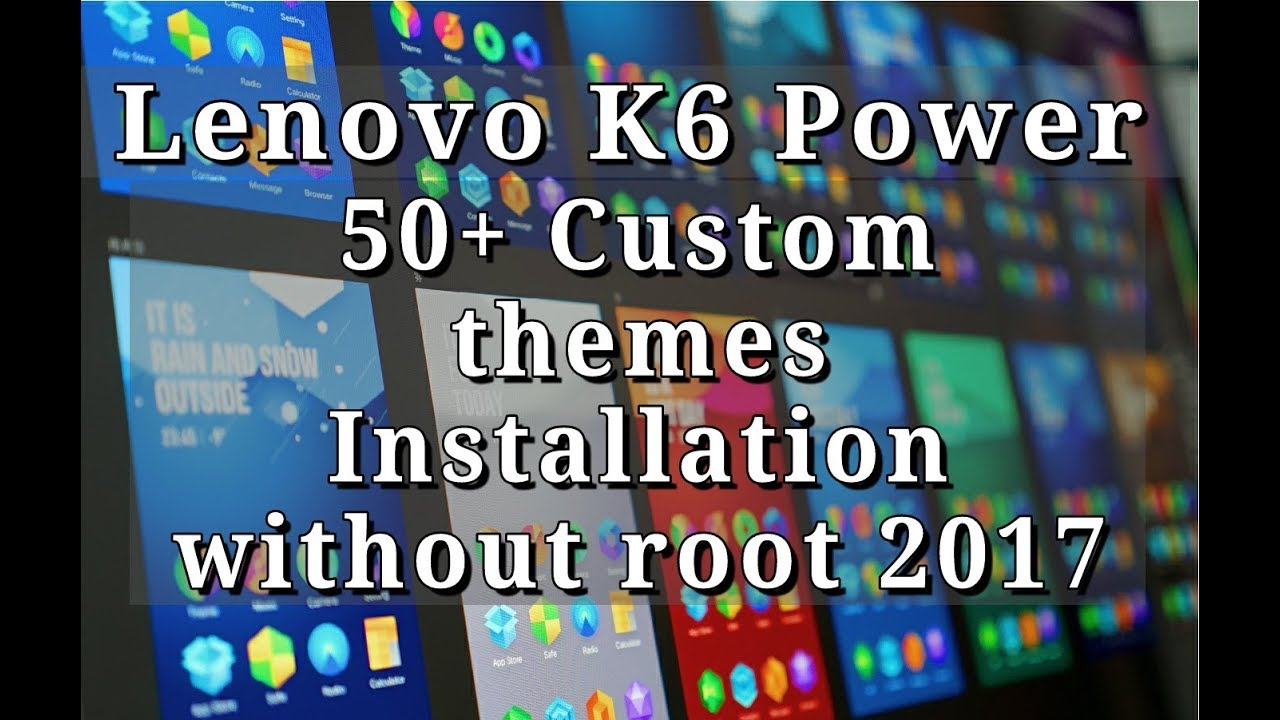 Themes Pack 2017-18 | For Lenovo Vibe P1 / K3/K4/K5/K6   Other Lenovo Device