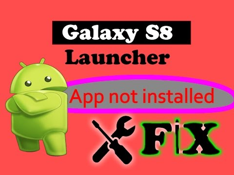Galaxy S8 S9 Launcher Apk App not installed - Fix Android Uygulama  Yüklenmedi