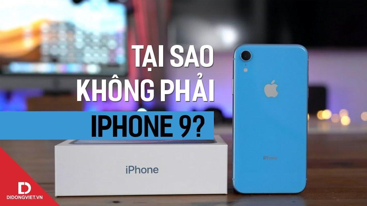 Vì sao iPhone XR không được gọi là iPhone 9?