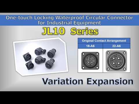 Variation Expansion of JL10 Series, One-touch Locking Waterproof Circular Connector