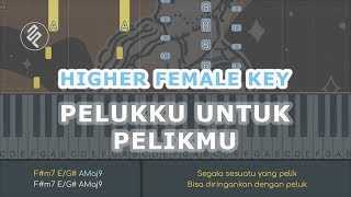 Download lagu Fiersa Besari - Pelukku untuk Pelikmu Higher Female Key Piano Karaoke Instrumental / Chord / Lirik
