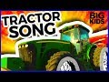 Tractor Song - Big Kids Songs - Me and My Tractor