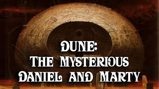 Dune: Who Are The Mysterious Daniel and Marty?