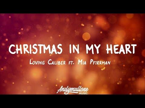 Loving Caliber ft. Mia Pfirrman - Christmas In My Heart (Lyrics)