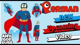 Perman New Upcoming Video