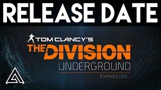 The Division 1.3 Underground Expansion Release Date