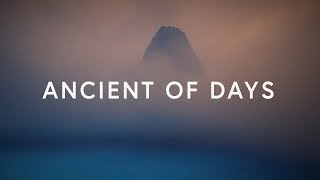 CityAlight ~ Ancient of Days (Lyrics)