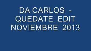 DA CARLOS - QUEDATE REGGAETON ROMANTICO NOVIEMBRE 2013 EDIT 2013