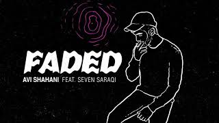 Avi - Feat Seven Saraqi - Faded   (Explicit version)