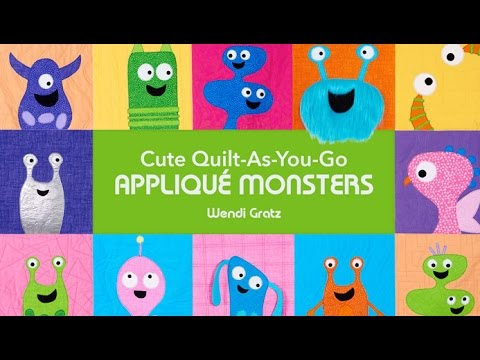 Cute Quilt As You Go Appliqu Monsters A Video Class Youtube