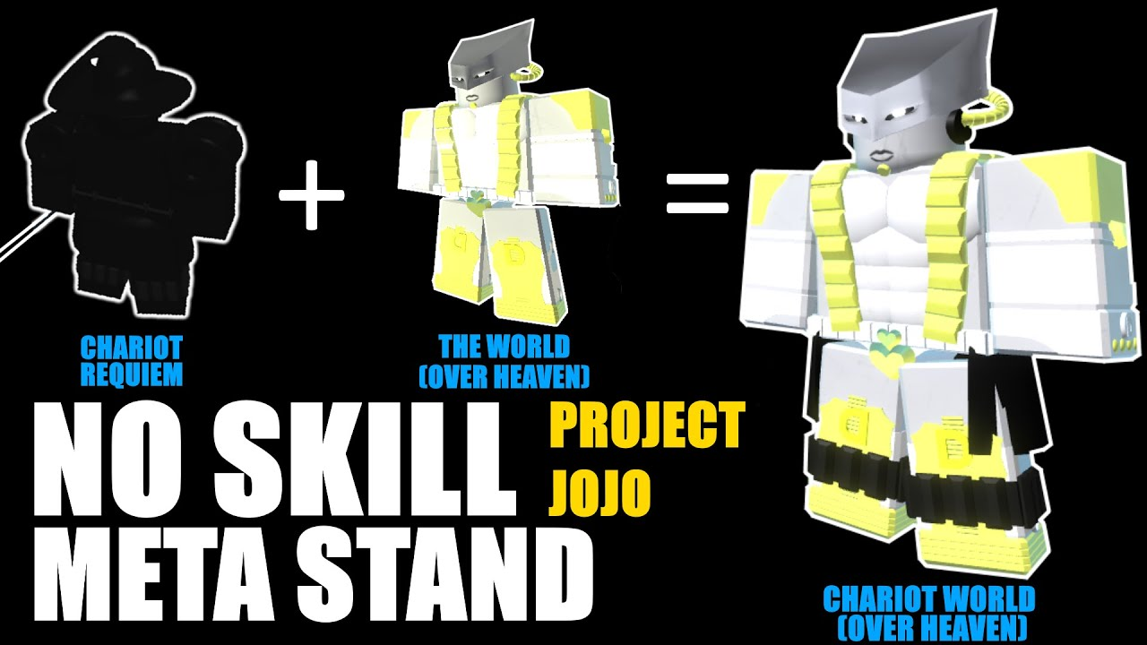 No Skill Meta Stand Fusion Chariot World Over Heaven Project