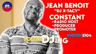 "#HDYDI HOW DO YOU DO IT? S1•E4: Jean Benoit ""DJ X-Tacy"" Constant"