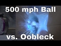 Shooting Oobleck With a 500 mph (800 kmh) Ping Pong Ball From a Vacuum Cannon