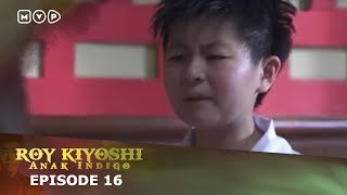 Video Roy Kiyoshi Anak Indigo Episode 16 download MP3, 3GP, MP4, WEBM, AVI, FLV Juni 2018