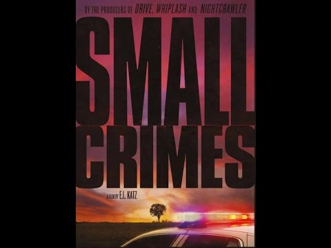 Small Crimes – Movie Review