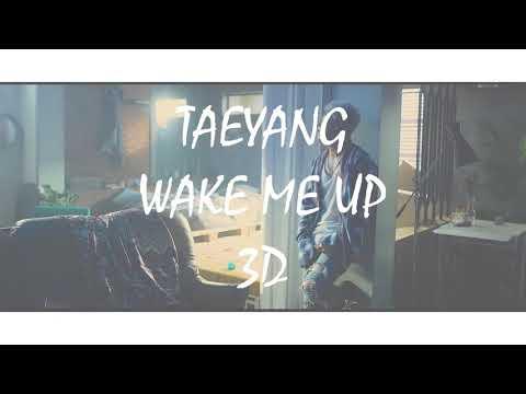 TAEYANG - 'WAKE ME UP'   3D Use Headphones!