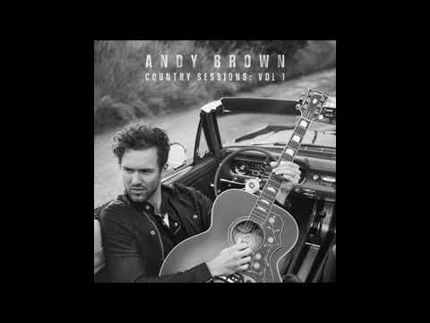 Andy Brown — I Could Use A Love Song
