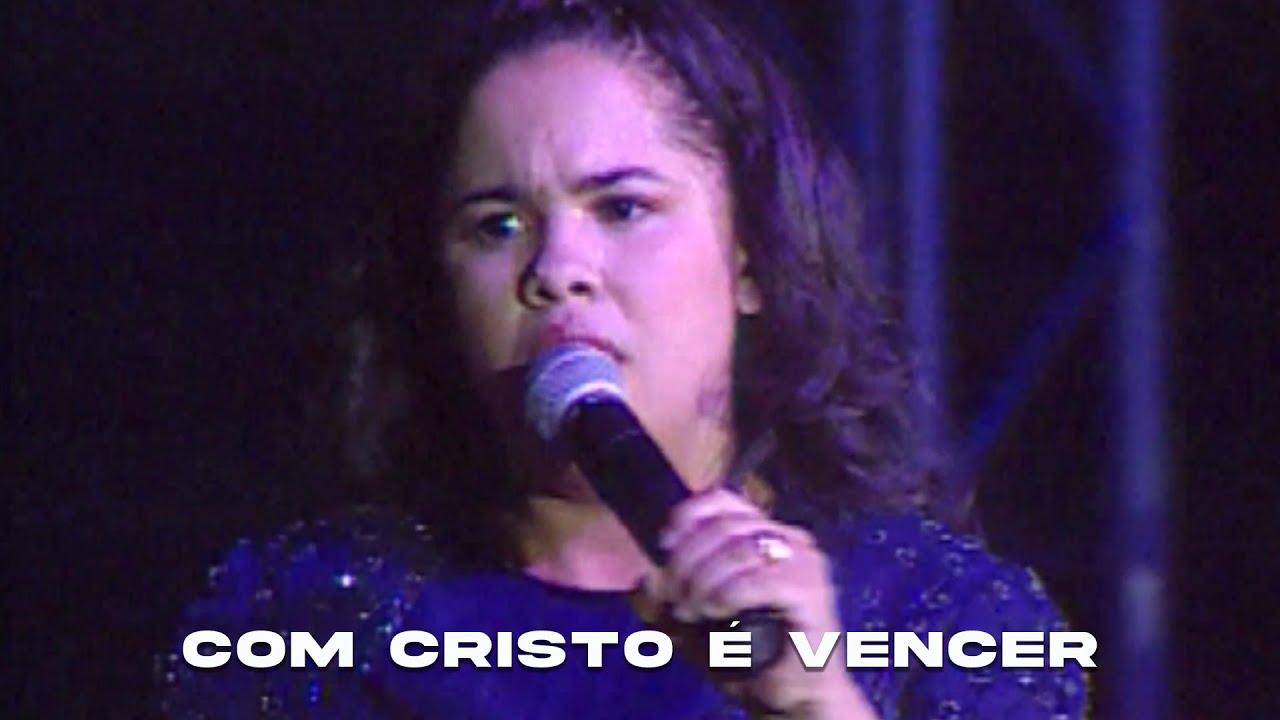 Cassiane | Com Cristo é Vencer (DVD Com Muito Louvor)