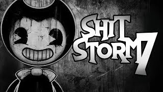 Shitstorm 7 - Bendy and the Ink Machine