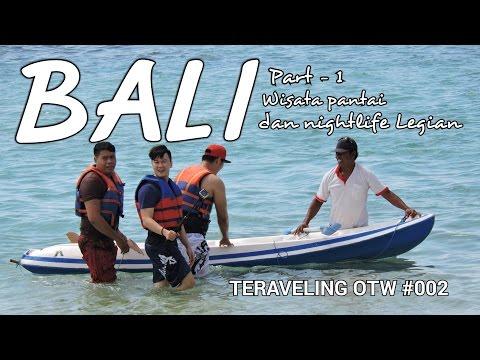 TERAVELING OTW #002 | Bali - Part 1 : Wisata pantai dan nightlife Legian