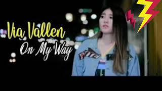 On My Way Koplo - Via Vallen (lirik)