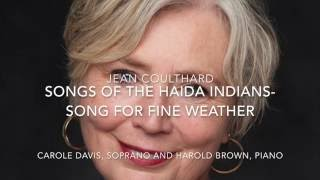 Songs of the Haida Indians- Song for Fine Weather- Jean Coulthard, Jean