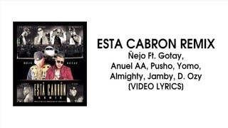 esta cabron remix ejo ft gotay anuel aa pusho yomo almighty jamby d ozy video lyrics