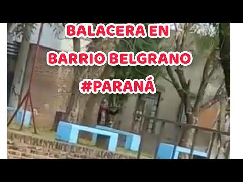 #BALACERA EN BARRIO #BELGRANO DE #PARANÁ #ENTRERÍOS