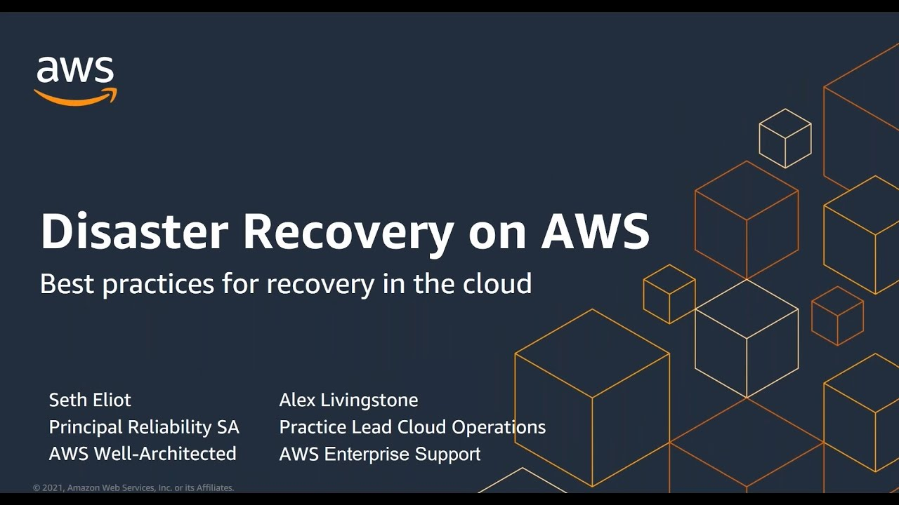Disaster Recovery of Workloads on AWS | AWS Events