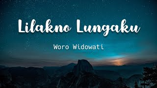 Lilakno Lungaku Losskita - Cover Woro Widowati - Lirik ~