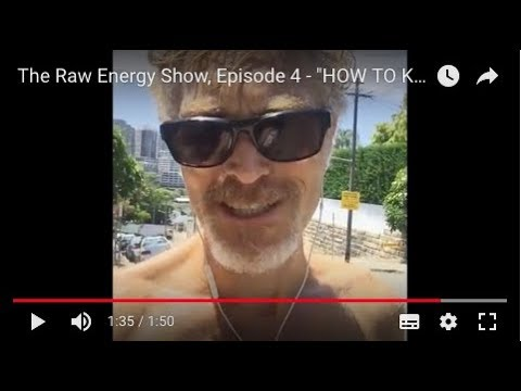 "The Raw Energy Show Episode 4 - ""HOW TO KEEP GOING, NO MATTER WHAT"""